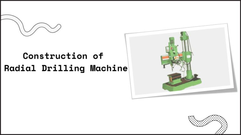 Construction Of Radial Drilling Machine