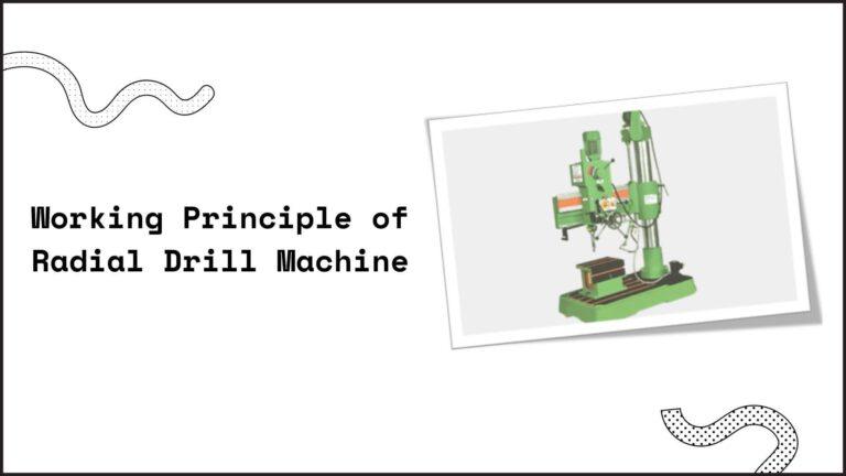 Working Principle Of Radial Drilling Machine